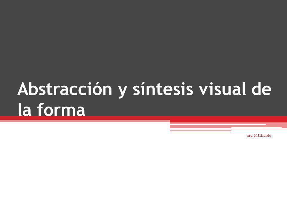 Abstracción y síntesis visual de la forma