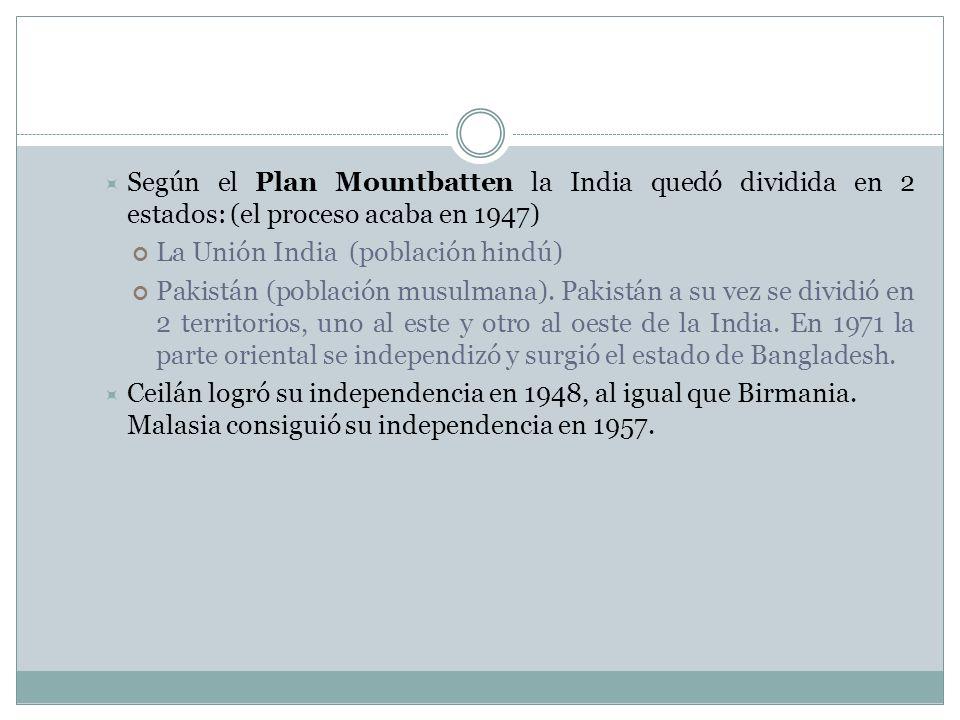 Según el Plan Mountbatten la India quedó dividida en 2 estados: (el proceso acaba en 1947)