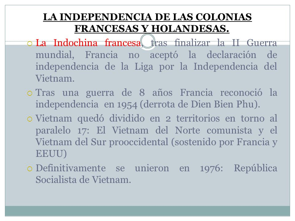 LA INDEPENDENCIA DE LAS COLONIAS FRANCESAS Y HOLANDESAS.