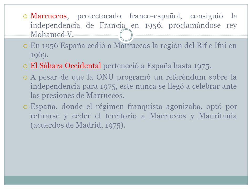 Marruecos, protectorado franco-español, consiguió la independencia de Francia en 1956, proclamándose rey Mohamed V.