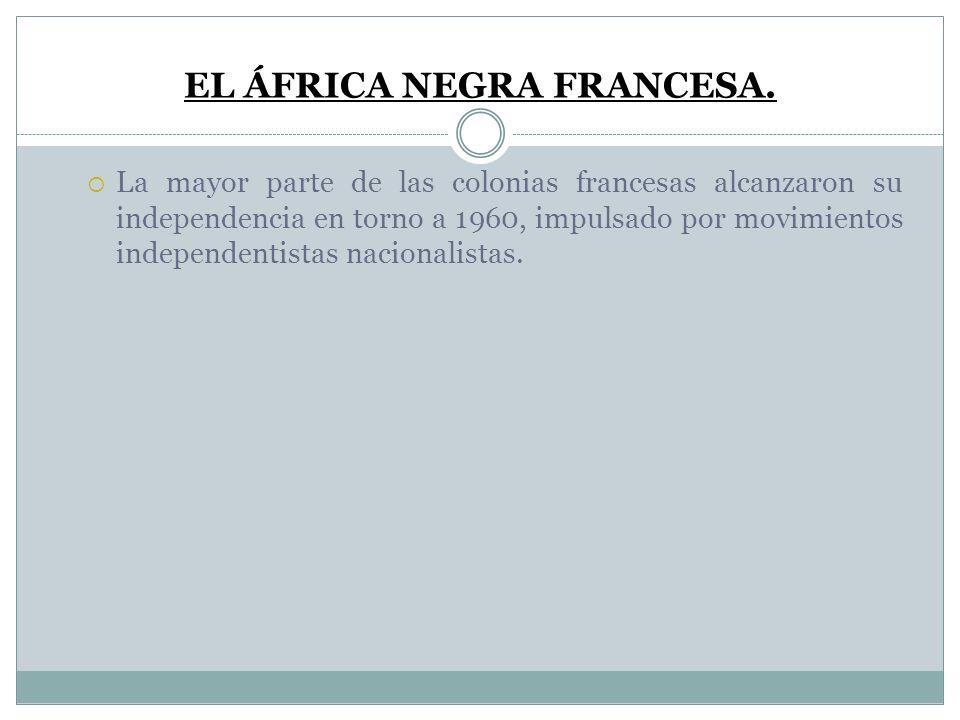 EL ÁFRICA NEGRA FRANCESA.
