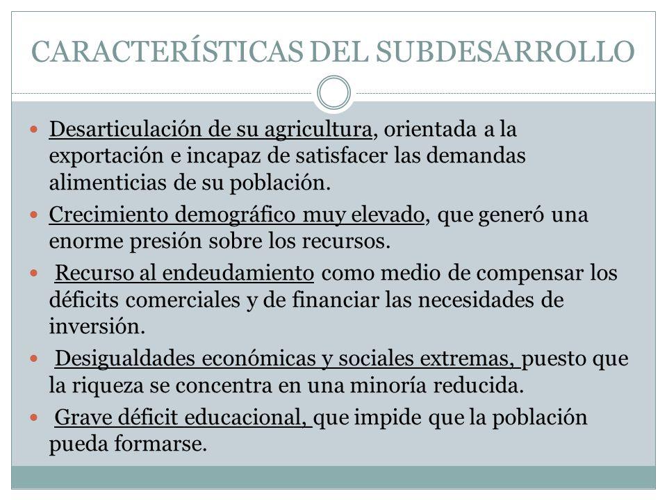 CARACTERÍSTICAS DEL SUBDESARROLLO