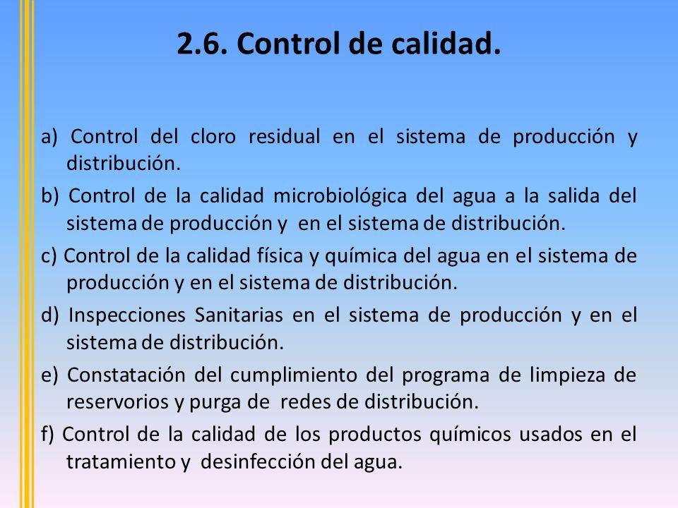 2.6. Control de calidad. a) Control del cloro residual en el sistema de producción y distribución.