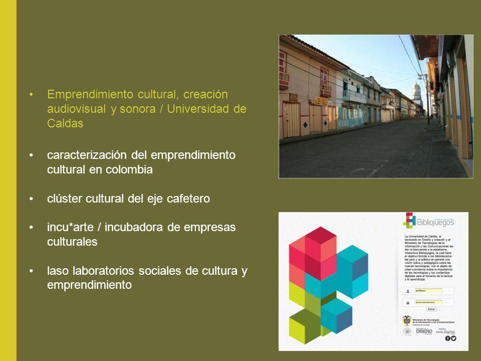 Emprendimiento cultural, creación audiovisual y sonora / Universidad de Caldas