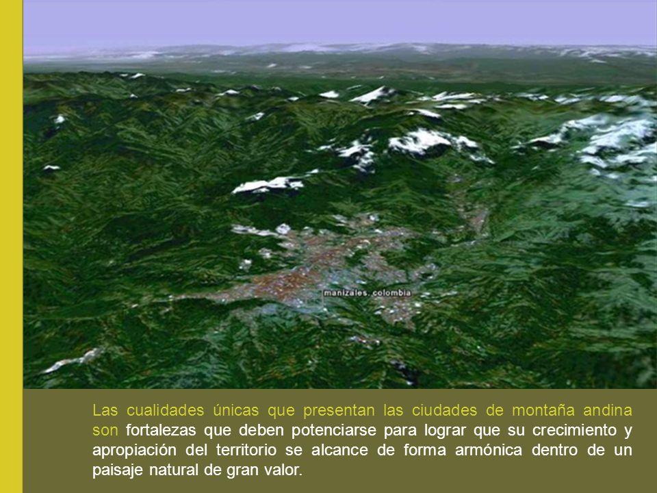 Las cualidades únicas que presentan las ciudades de montaña andina son fortalezas que deben potenciarse para lograr que su crecimiento y apropiación del territorio se alcance de forma armónica dentro de un paisaje natural de gran valor.