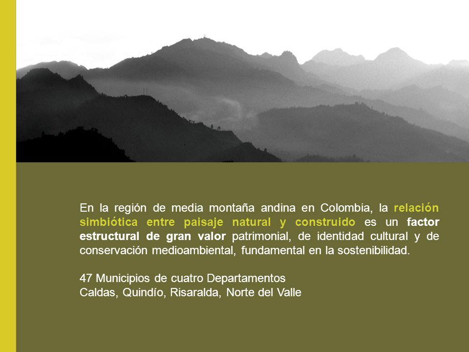 En la región de media montaña andina en Colombia, la relación simbiótica entre paisaje natural y construido es un factor estructural de gran valor patrimonial, de identidad cultural y de conservación medioambiental, fundamental en la sostenibilidad.