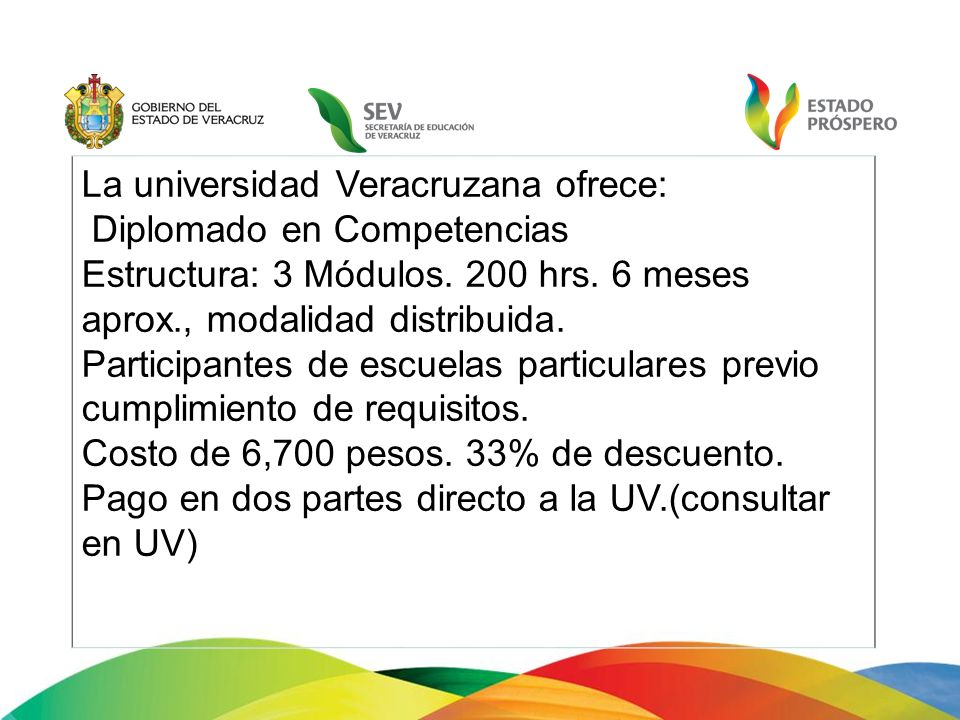 La universidad Veracruzana ofrece: