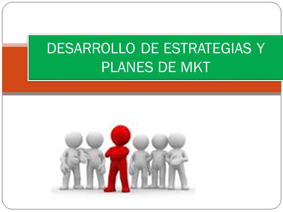 DESARROLLO DE ESTRATEGIAS Y PLANES DE MKT