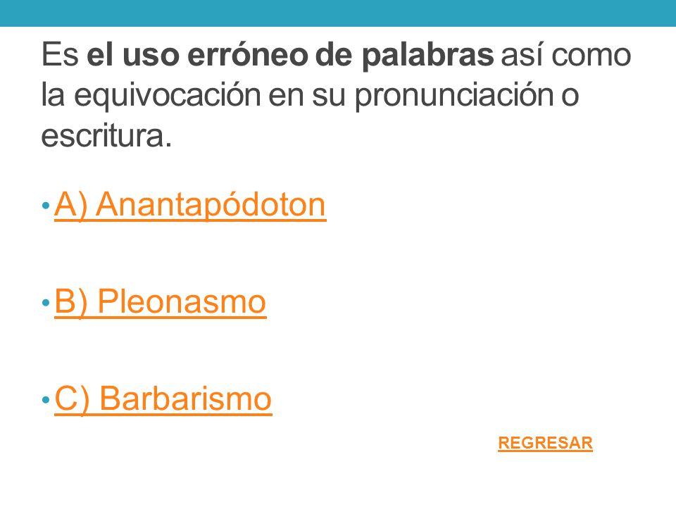 Es el uso erróneo de palabras así como la equivocación en su pronunciación o escritura.