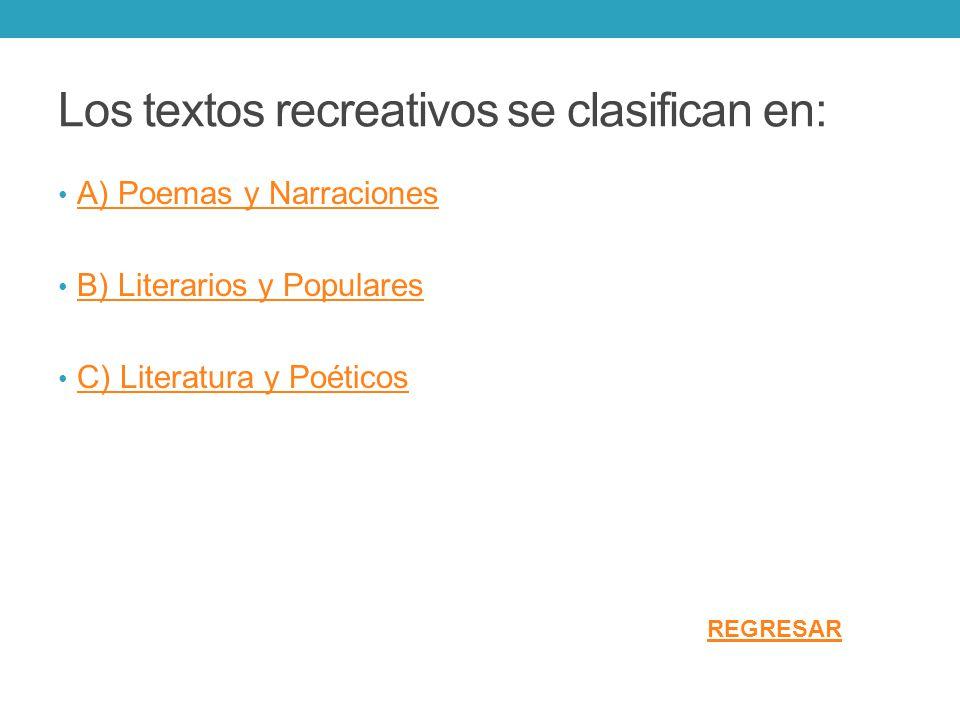 Los textos recreativos se clasifican en:
