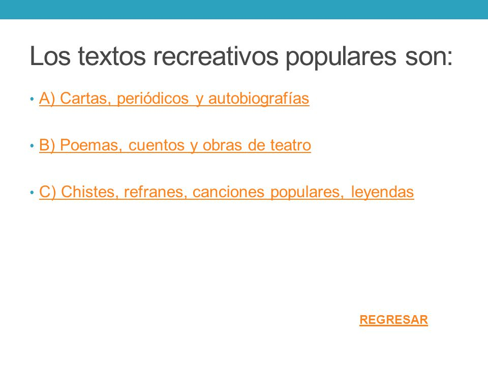 Los textos recreativos populares son: