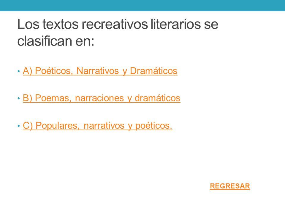 Los textos recreativos literarios se clasifican en: