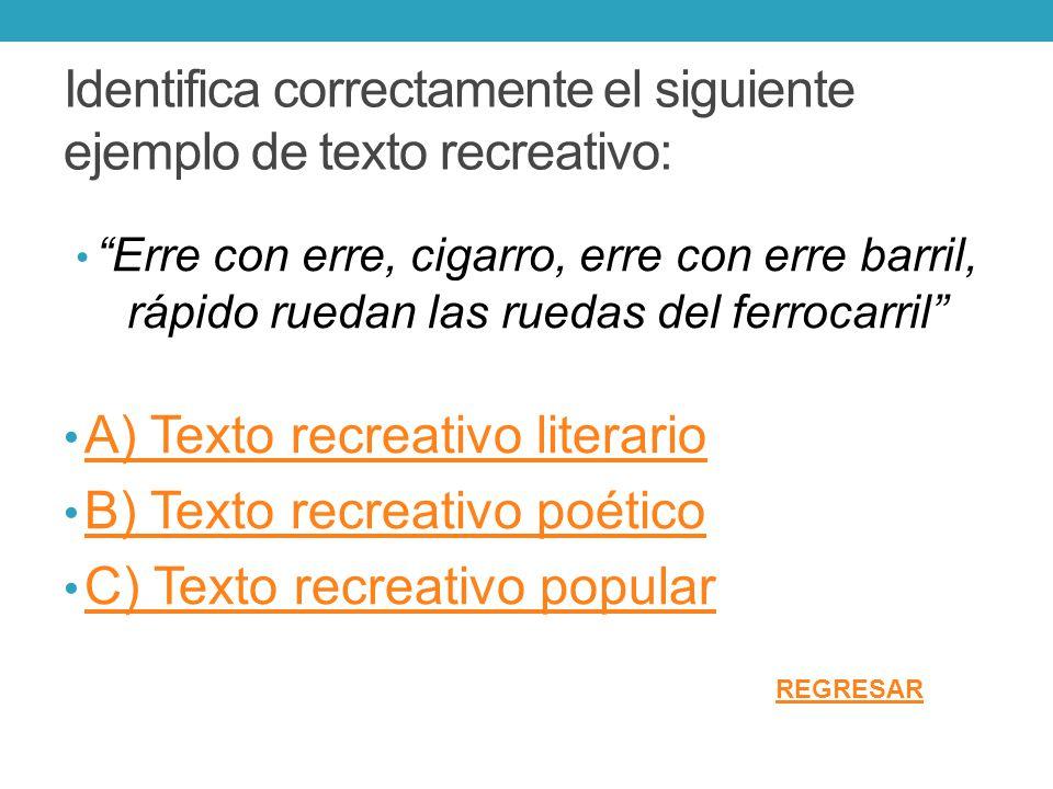 Identifica correctamente el siguiente ejemplo de texto recreativo: