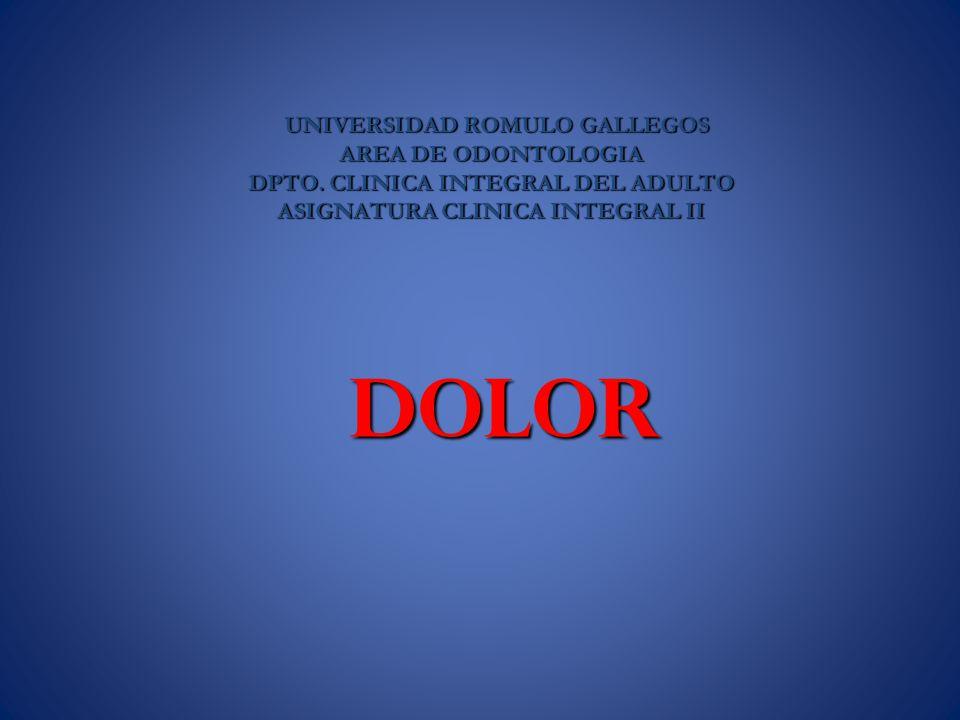 DOLOR UNIVERSIDAD ROMULO GALLEGOS AREA DE ODONTOLOGIA