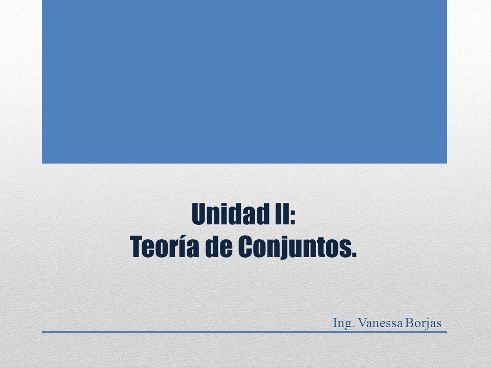 Unidad II: Teoría de Conjuntos.