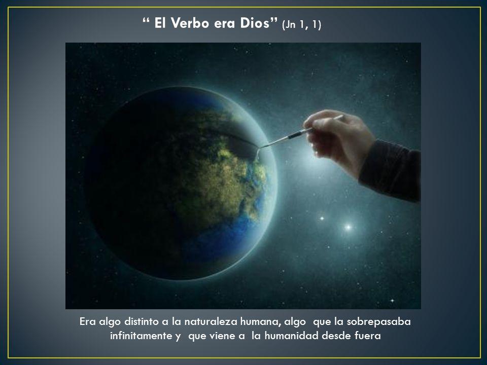 El Verbo era Dios (Jn 1, 1)