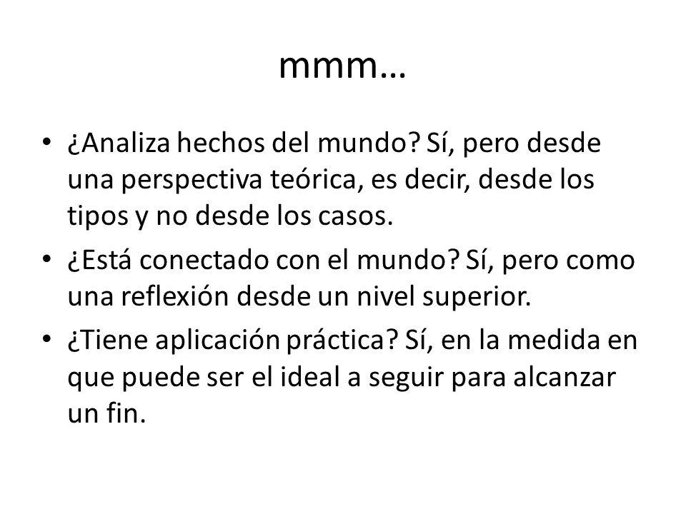 mmm… ¿Analiza hechos del mundo Sí, pero desde una perspectiva teórica, es decir, desde los tipos y no desde los casos.