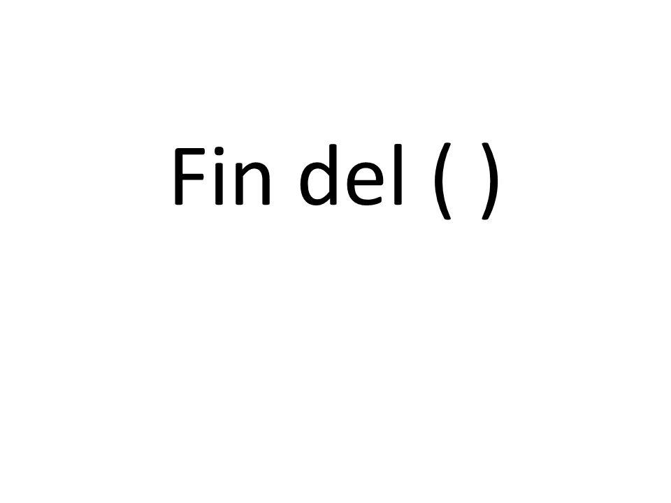 Fin del ( )