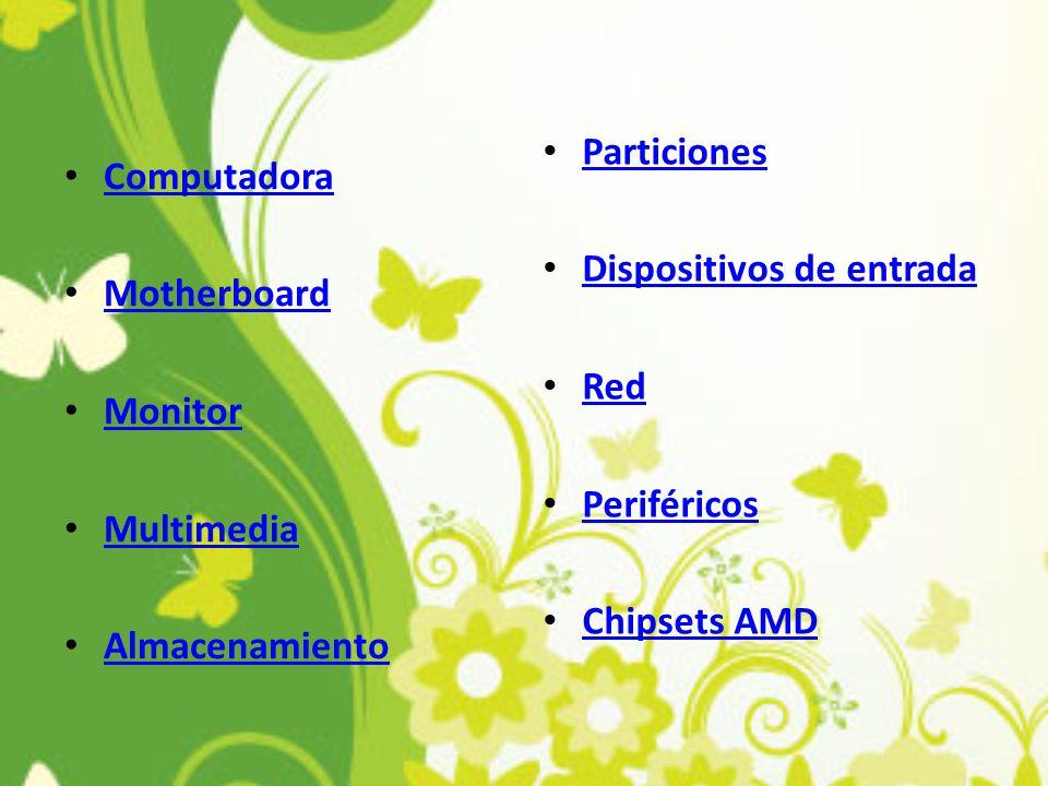Particiones Dispositivos de entrada. Red. Periféricos. Chipsets AMD. Computadora. Motherboard.