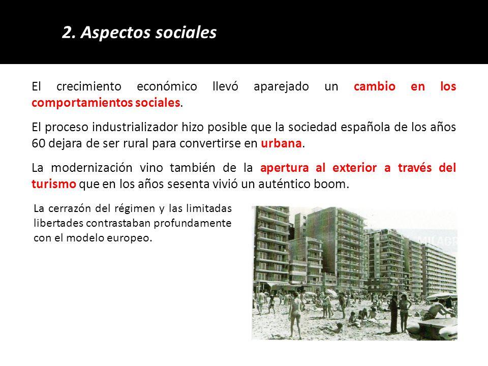 2. Aspectos sociales El crecimiento económico llevó aparejado un cambio en los comportamientos sociales.