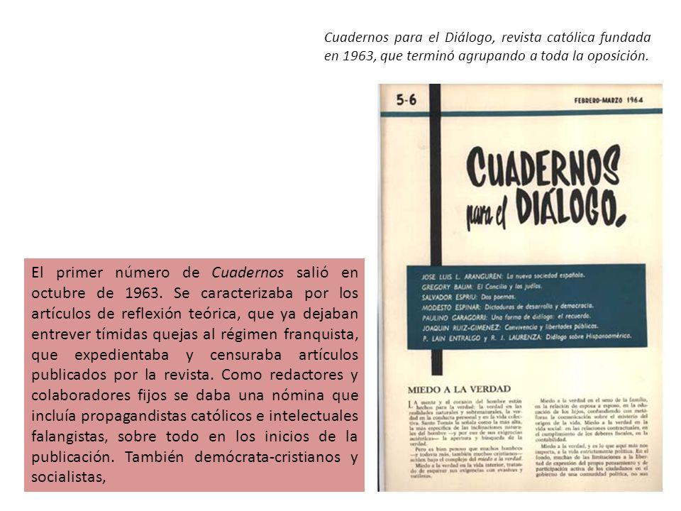 Cuadernos para el Diálogo, revista católica fundada en 1963, que terminó agrupando a toda la oposición.