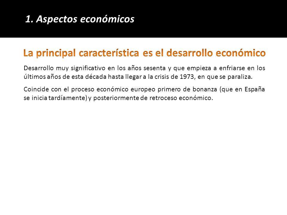 La principal característica es el desarrollo económico