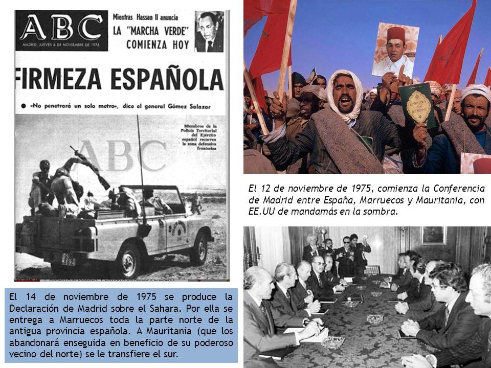 El 12 de noviembre de 1975, comienza la Conferencia de Madrid entre España, Marruecos y Mauritania, con EE.UU de mandamás en la sombra.