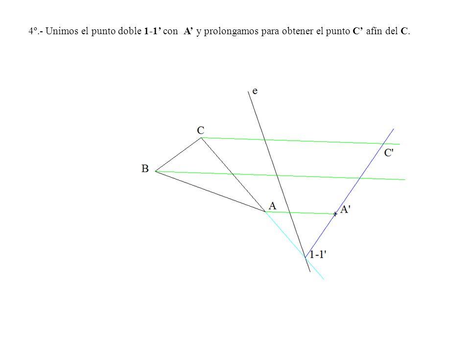 4º.- Unimos el punto doble 1-1' con A' y prolongamos para obtener el punto C' afín del C.