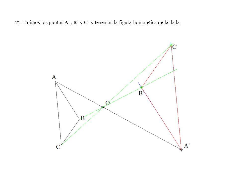 4º.- Unimos los puntos A' , B' y C' y tenemos la figura homotética de la dada.