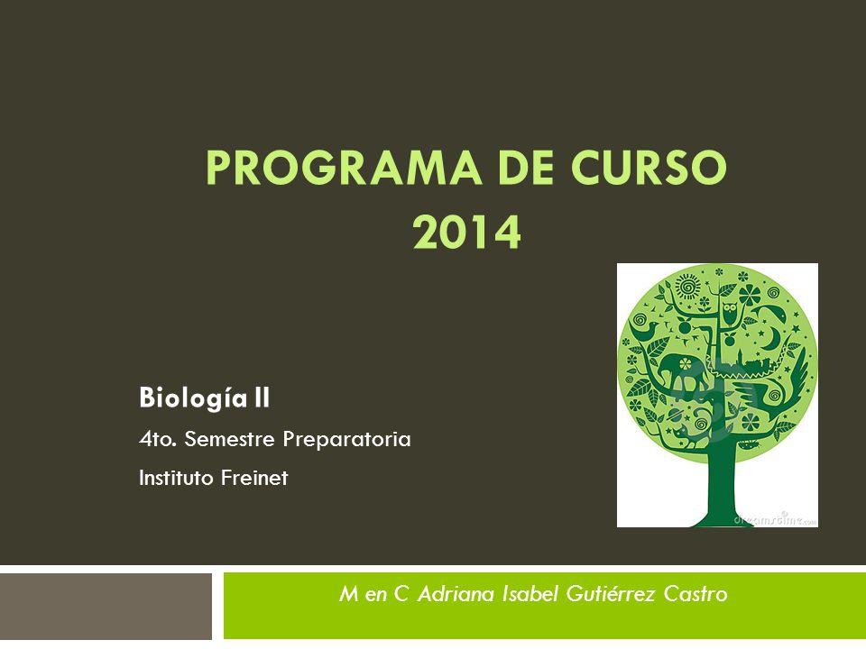 PROGRAMA DE CURSO 2014 Biología II 4to. Semestre Preparatoria