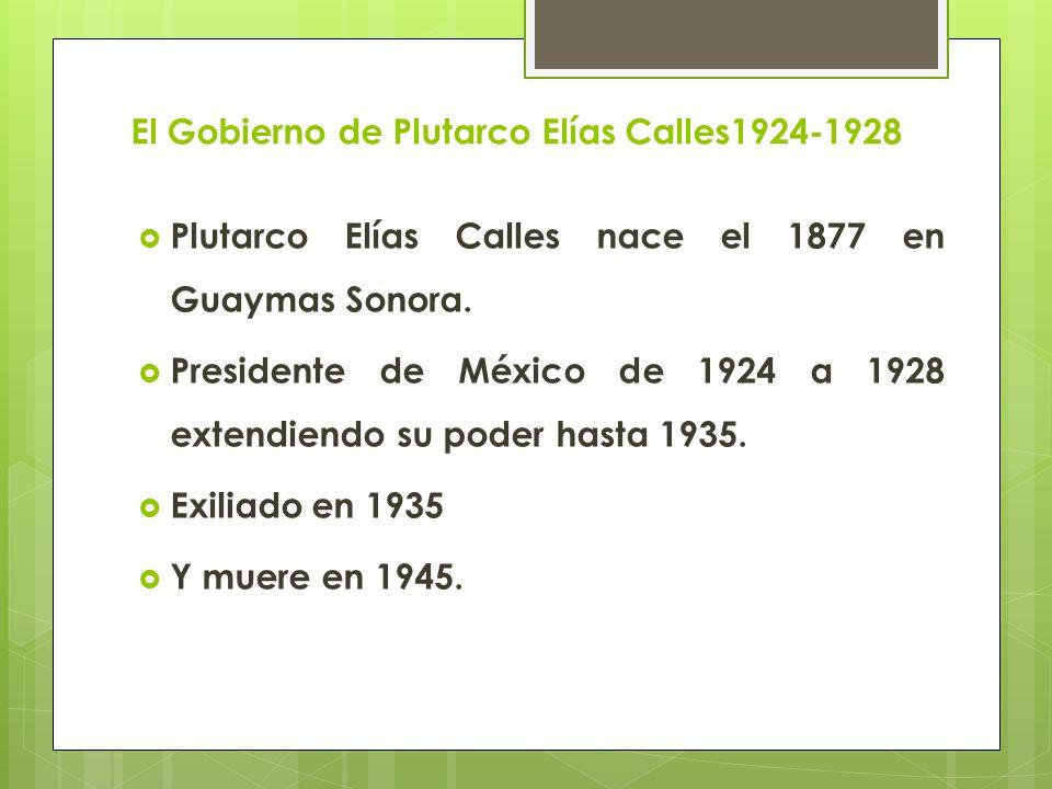 El Gobierno de Plutarco Elías Calles1924-1928