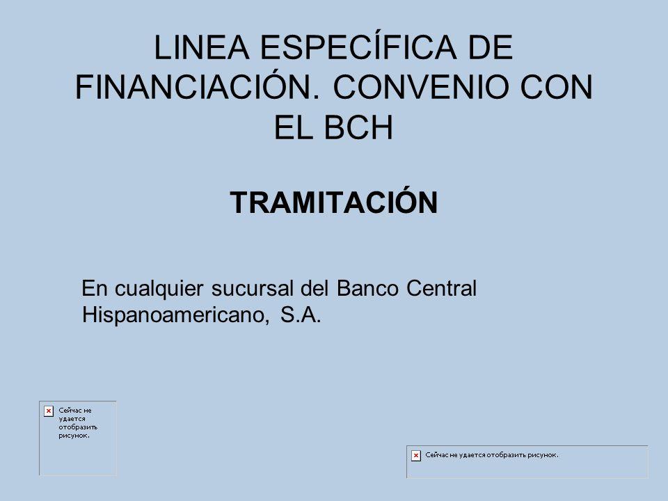 LINEA ESPECÍFICA DE FINANCIACIÓN. CONVENIO CON EL BCH