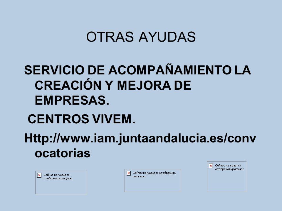 OTRAS AYUDAS SERVICIO DE ACOMPAÑAMIENTO LA CREACIÓN Y MEJORA DE EMPRESAS.