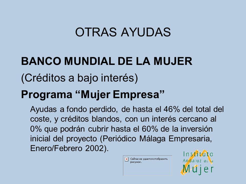 OTRAS AYUDAS BANCO MUNDIAL DE LA MUJER (Créditos a bajo interés)