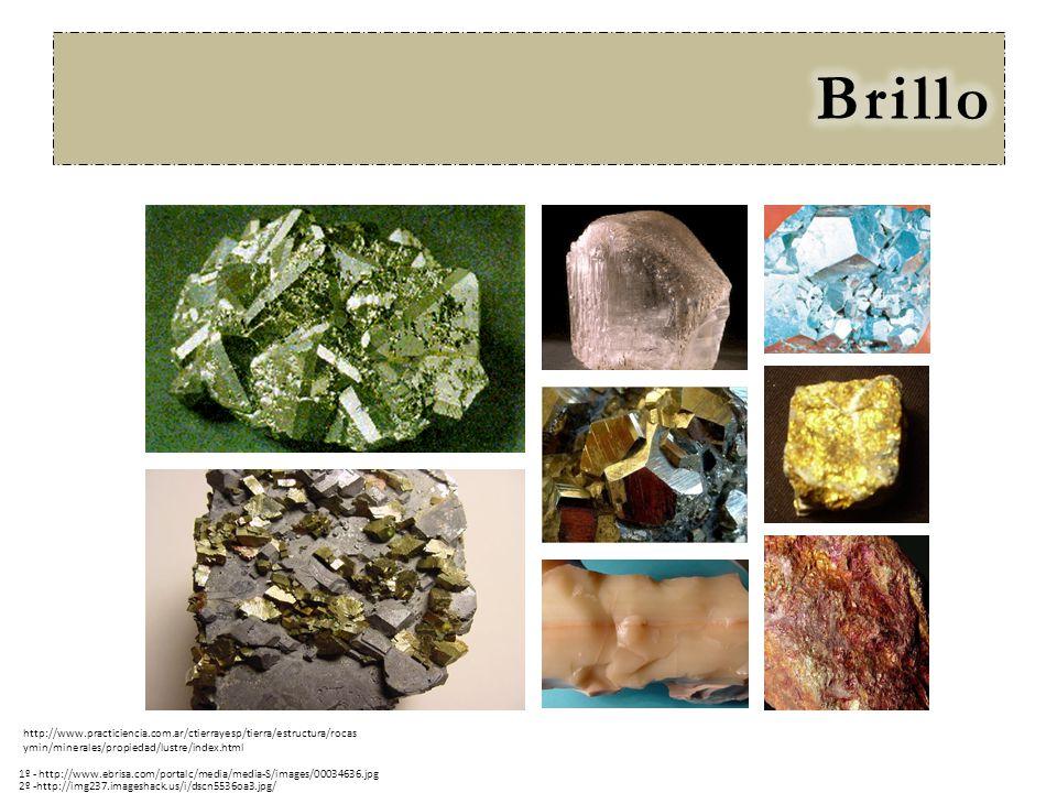 Brillo http://www.practiciencia.com.ar/ctierrayesp/tierra/estructura/rocasymin/minerales/propiedad/lustre/index.html.