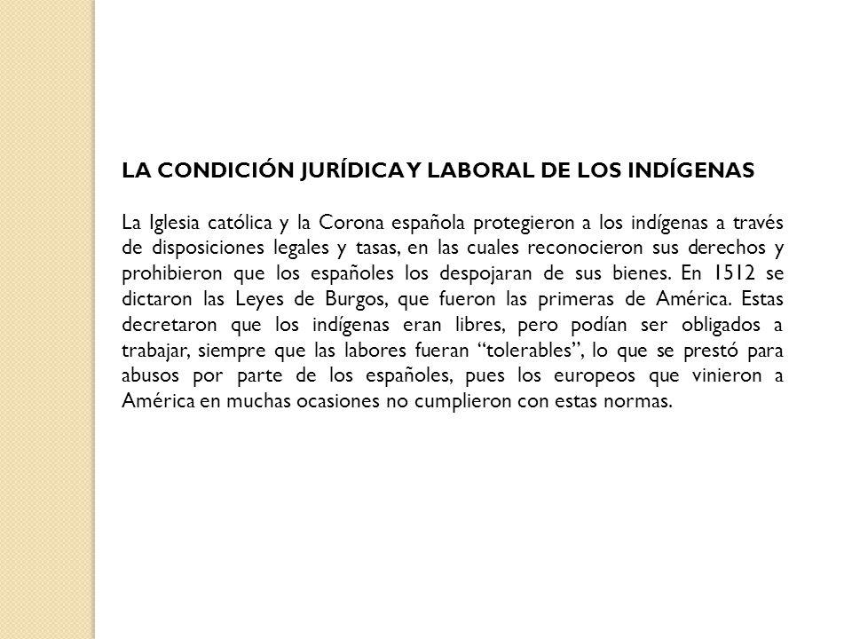 LA CONDICIÓN JURÍDICA Y LABORAL DE LOS INDÍGENAS