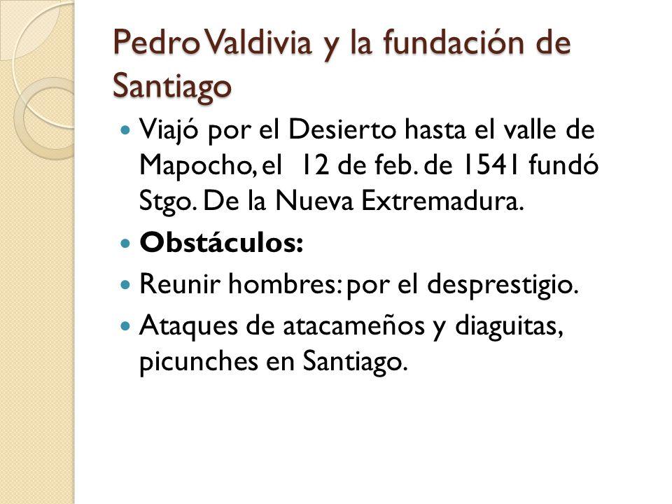 Pedro Valdivia y la fundación de Santiago