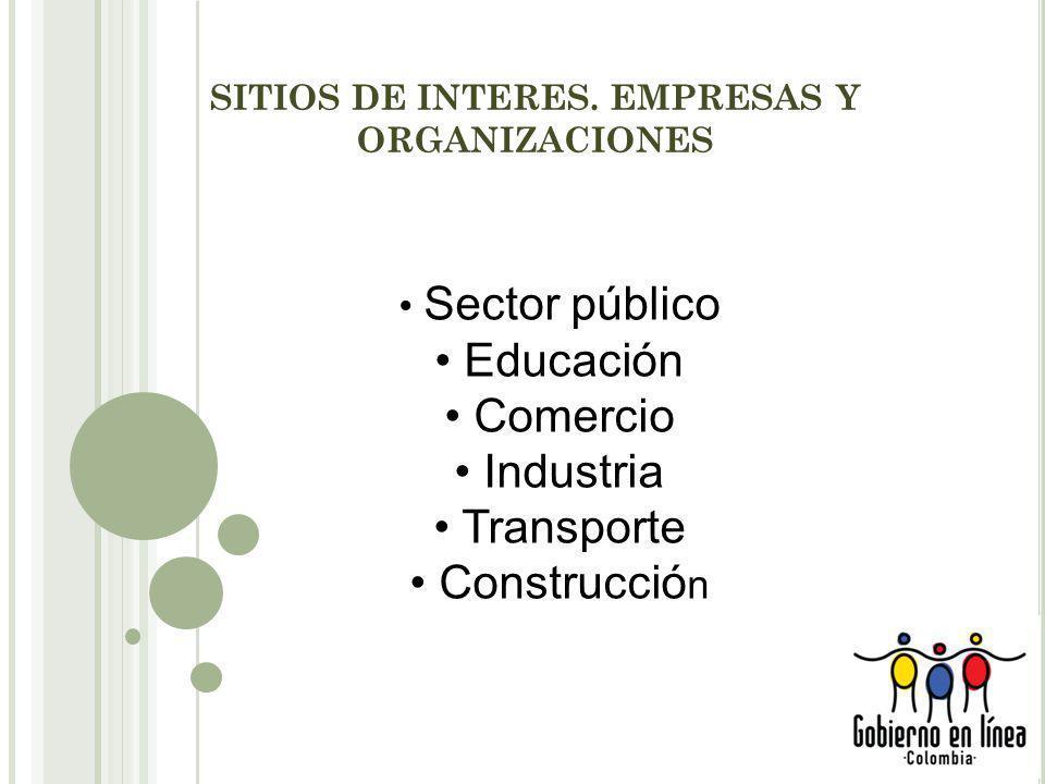 SITIOS DE INTERES. EMPRESAS Y ORGANIZACIONES