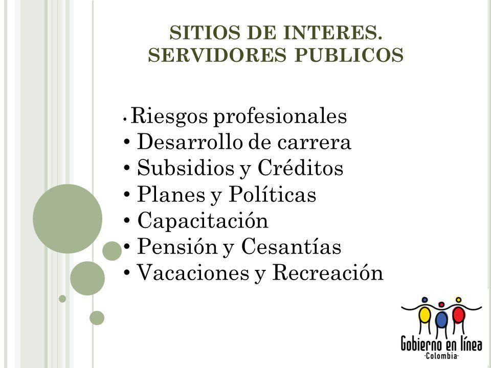 SITIOS DE INTERES. SERVIDORES PUBLICOS