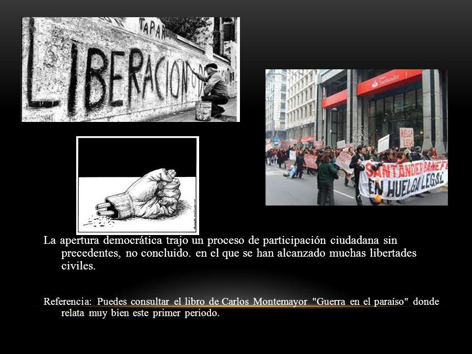 La apertura democrática trajo un proceso de participación ciudadana sin precedentes, no concluido. en el que se han alcanzado muchas libertades civiles.