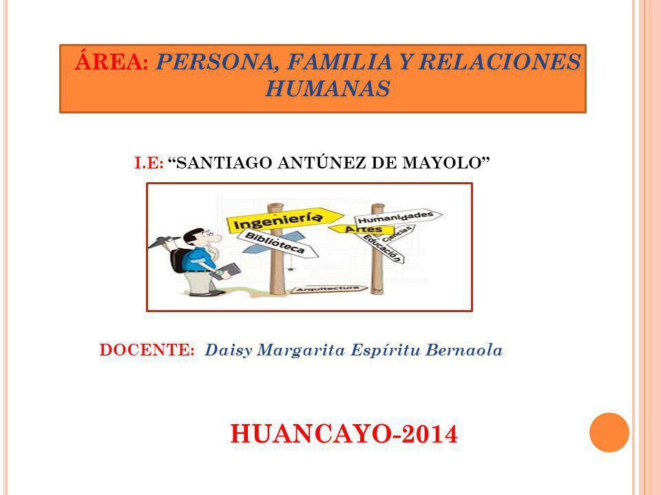 ÁREA: PERSONA, FAMILIA Y RELACIONES HUMANAS