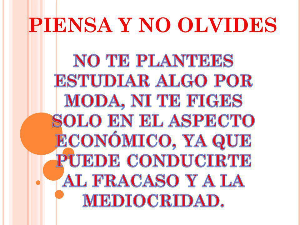 PIENSA Y NO OLVIDES