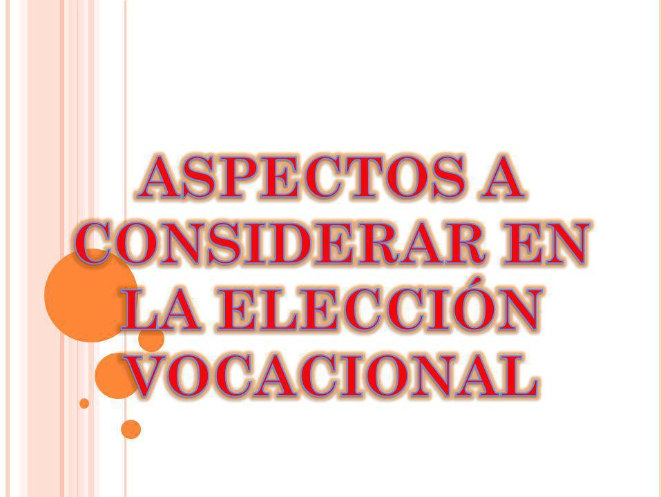 ASPECTOS A CONSIDERAR EN LA ELECCIÓN VOCACIONAL