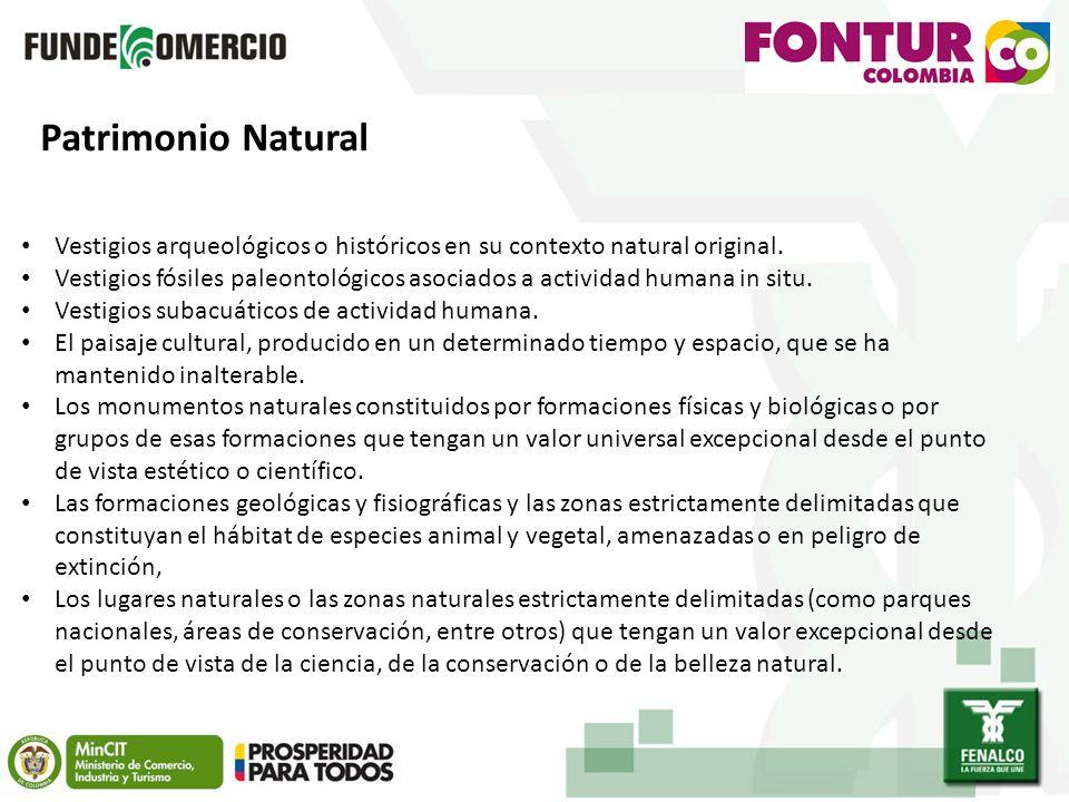 Patrimonio Natural Vestigios arqueológicos o históricos en su contexto natural original.