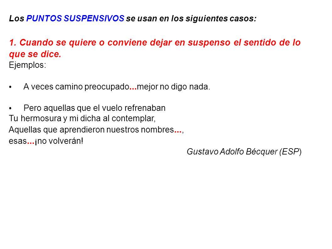 Los PUNTOS SUSPENSIVOS se usan en los siguientes casos: