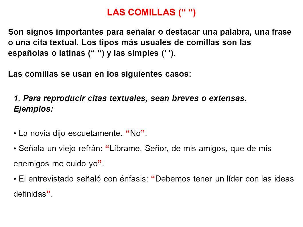 LAS COMILLAS ( )