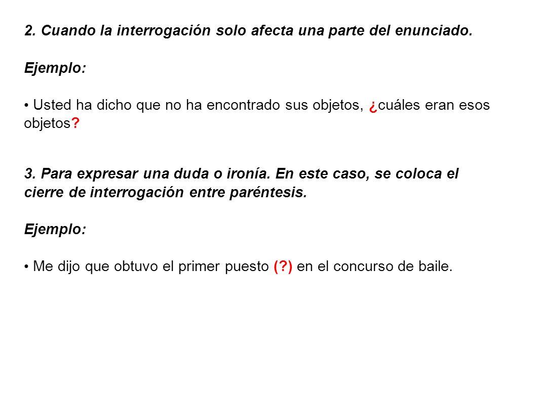 2. Cuando la interrogación solo afecta una parte del enunciado.