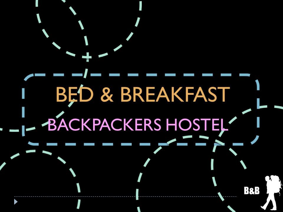 BED & BREAKFAST BACKPACKERS HOSTEL B&B