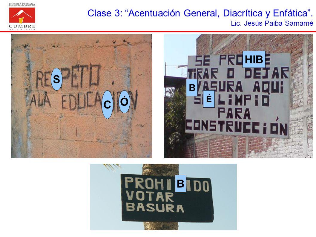 HIB S Ó C B Clase 3: Acentuación General, Diacrítica y Enfática . B É