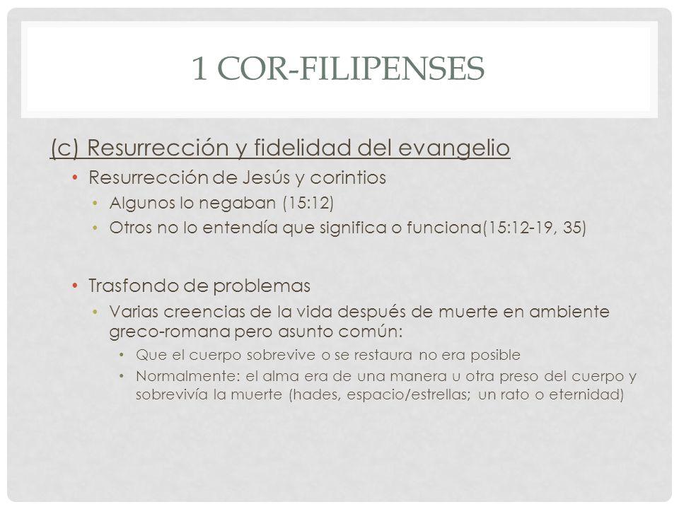 1 Cor-Filipenses (c) Resurrección y fidelidad del evangelio